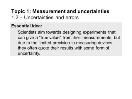 "Essential idea: Scientists aim towards designing experiments that can give a ""true value"" from their measurements, but due to the limited precision in."