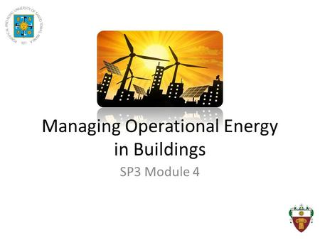 Managing Operational Energy in Buildings SP3 Module 4.