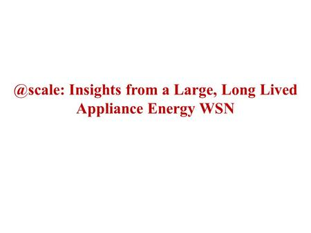 @scale: Insights from a Large, Long Lived Appliance Energy WSN.