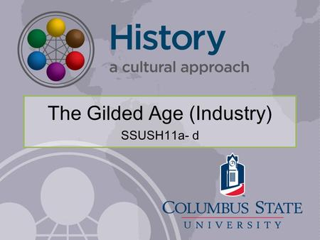 The Gilded Age (Industry) SSUSH11a- d. Industrialization increased the standard of living and the opportunities of most Americans, but at what cost? Are.