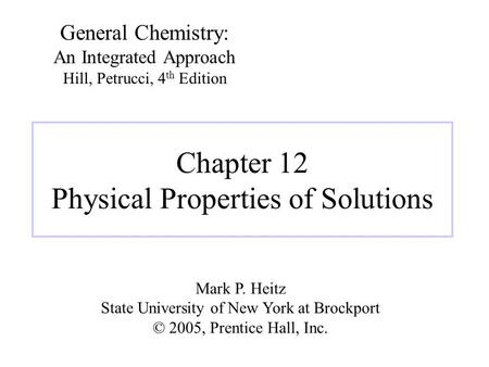 Chapter 12 Physical Properties of Solutions