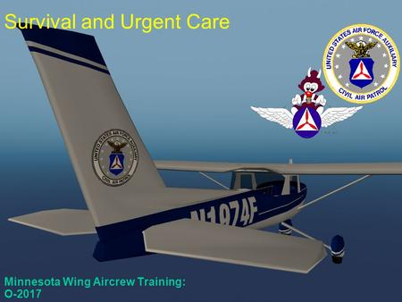 O-2017 Minnesota Wing Aircrew Training: O-2017 Survival and Urgent Care.