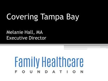 Covering Tampa Bay Melanie Hall, MA Executive Director.