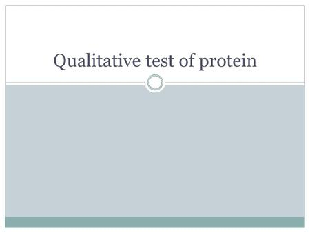 Qualitative test of protein