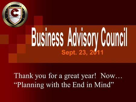 "Sept. 23, 2011 Thank you for a great year! Now… ""Planning with the End in Mind"""