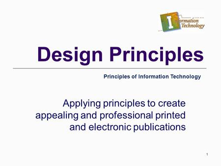 Design Principles Principles of Information Technology