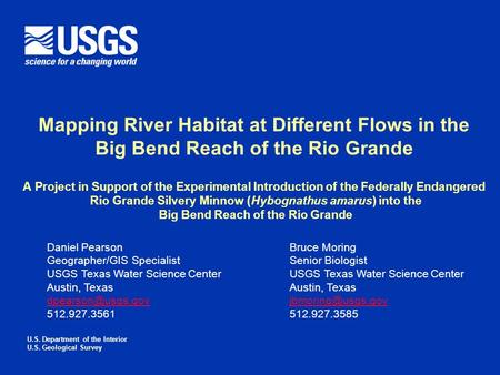 U.S. Department of the Interior U.S. Geological Survey Mapping River Habitat at Different Flows in the Big Bend Reach of the Rio Grande A Project in Support.