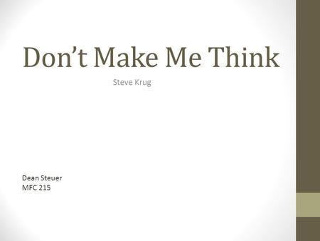 Don't Make Me Think Steve Krug Dean Steuer MFC 215.