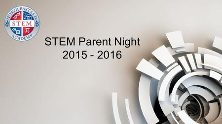 STEM Parent Night 2015 - 2016. STEM Academy Overview Our Purpose Whole Group - Transportation - Parking - Dress Code - Schedule - Lunches & Lockers -