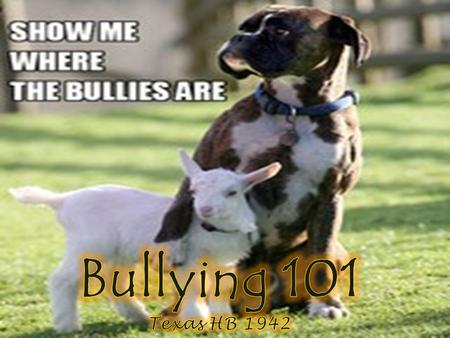 HB 1942 In compliance with House Bill 1942, the Denton ISD Student Code of Conduct defines bullying as follows: Bullying occurs when a student or group.