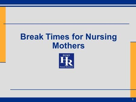 "Break Times for Nursing Mothers 1. The Law Patient Protection and Affordable Care Act included a provision requiring: –""reasonable break time for an employee."