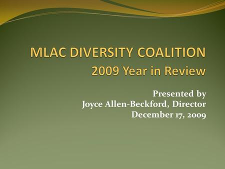 Presented by Joyce Allen-Beckford, Director December 17, 2009.