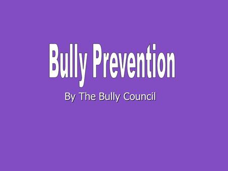 By The Bully Council. A Quick Review: Bullying is when mean behavior is done _______________ and _____________. Bullying is when mean behavior is done.