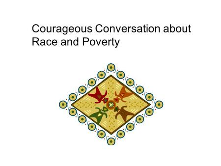 Courageous Conversation about Race and Poverty