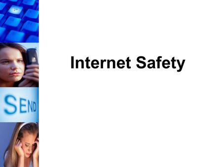 "Internet Safety. The Now Generation! Cyber-bullying Why? ""A day in the life of a student has changed"""