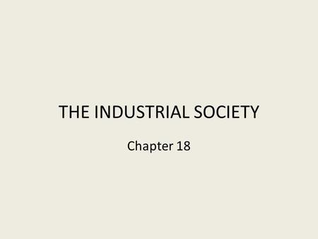 THE INDUSTRIAL SOCIETY