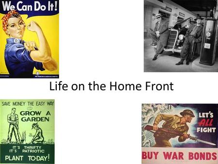 Life on the Home Front. Industry Industry had to change in order to prepare for war Factories stopped their normal production and made supplies for war.