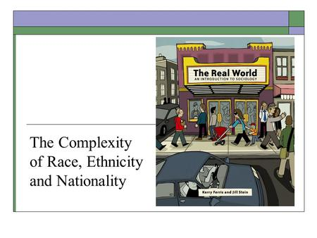 The Complexity of Race, Ethnicity and Nationality.