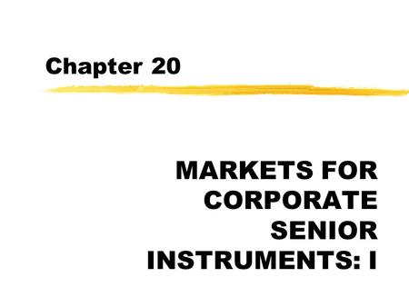MARKETS FOR CORPORATE SENIOR INSTRUMENTS: I