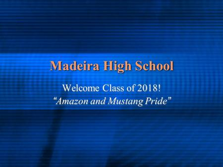 "Madeira High School Welcome Class of 2018! ""Amazon and Mustang Pride"" Welcome Class of 2018! ""Amazon and Mustang Pride"""