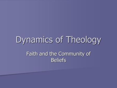Dynamics of Theology Faith and the Community of Beliefs.