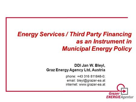 Energy Services / Third Party Financing as an Instrument in Municipal Energy Policy Energy Services / Third Party Financing as an Instrument in Municipal.