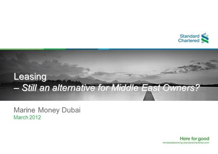 Leasing – Still an alternative for Middle East Owners? Marine Money Dubai March 2012.