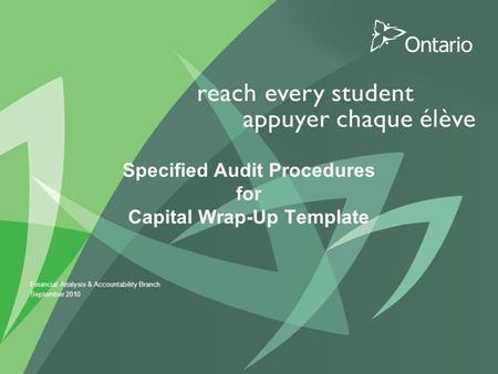Specified Audit Procedures for Capital Wrap-Up Template Financial Analysis & Accountability Branch September 2010.