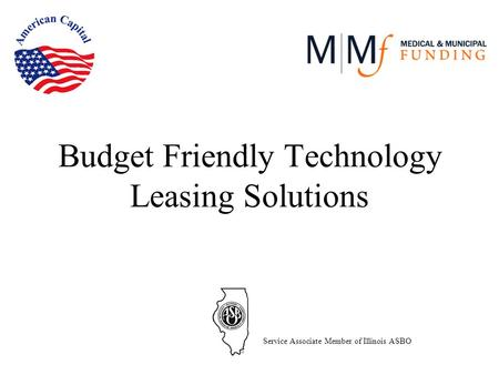 Budget Friendly Technology Leasing Solutions Service Associate Member of Illinois ASBO.