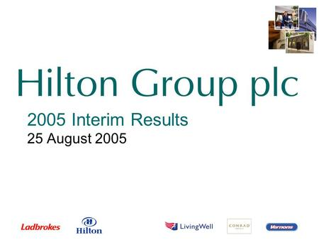 2005 Interim Results 25 August 2005. Brian Wallace Deputy Group Chief Executive and Finance Director.
