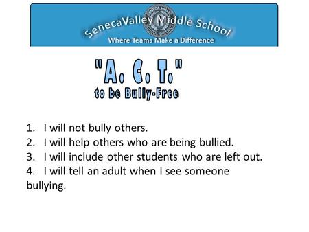 1. I will not bully others. 2. I will help others who are being bullied. 3. I will include other students who are left out. 4. I will tell an adult when.