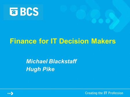 Finance for IT Decision Makers Michael Blackstaff Hugh Pike.