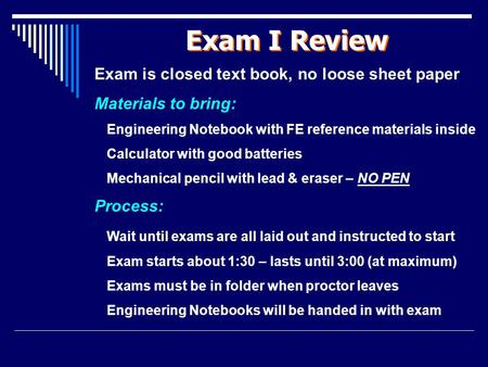 Exam I Review Exam is closed text book, no loose sheet paper