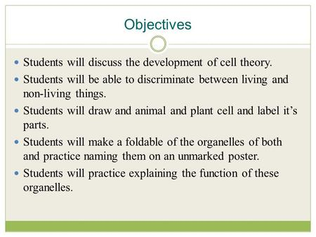 Objectives Students will discuss the development of cell theory.