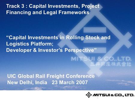 "金属並びにエネル ギー総括部魂 モンテカルロ シミュレー ション万歳 Track 3 : Capital Investments, Project Financing and Legal Frameworks ""Capital Investments in Rolling Stock and Logistics."