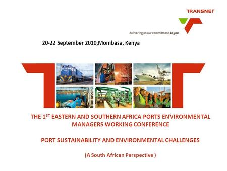 THE 1 ST EASTERN AND SOUTHERN AFRICA PORTS ENVIRONMENTAL MANAGERS WORKING CONFERENCE PORT SUSTAINABILITY AND ENVIRONMENTAL CHALLENGES (A South African.