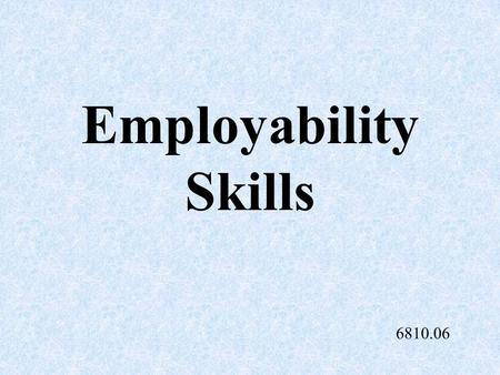 Employability Skills 6810.06 SAE Supervised Agricultural Experience.