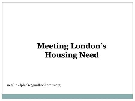 Meeting London's Housing Need