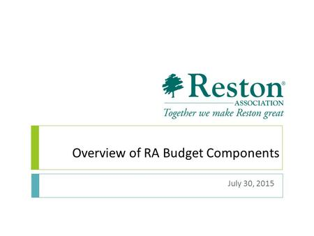Overview of RA Budget Components July 30, 2015. Board Responsibilities 2 As members of the Board you have certain responsibilities to the organization: