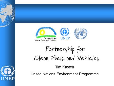Name, event, date Tim Kasten United Nations Environment Programme.
