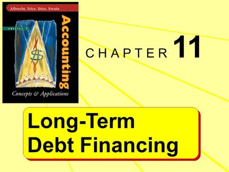 Long-Term Debt Financing Long-Term Debt Financing C H A P T E R 11.