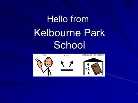 Hello from Kelbourne Park School. This is our main school building.