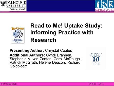 Read to Me! Uptake Study: Informing Practice with Research Presenting Author: Chrystal Coates Additional Authors: Cyndi Brannen, Stephanie V. van Zanten,
