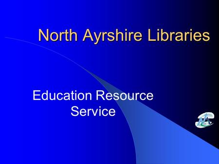 North Ayrshire Libraries Education Resource Service.