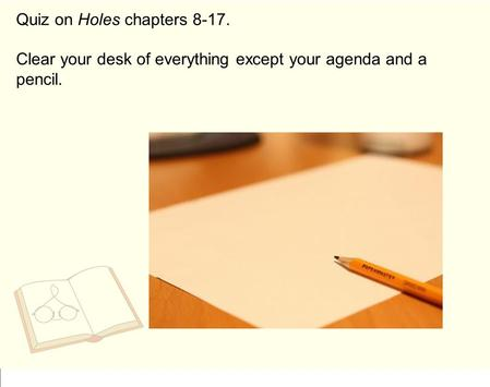 Quiz on Holes chapters 8-17.