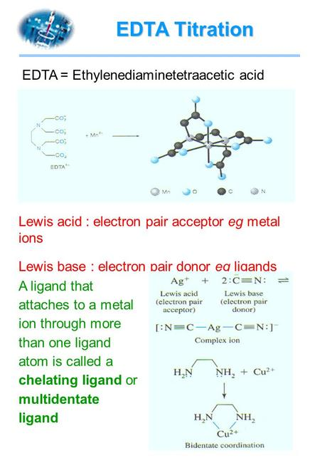 EDTA Titration EDTA = Ethylenediaminetetraacetic acid