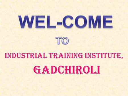 GADCHIROLI CITY : Historical reference GADCHIROLI' District was carved out on the 26 th of August 1982 by the Division of erstwhile Chandrapur District.
