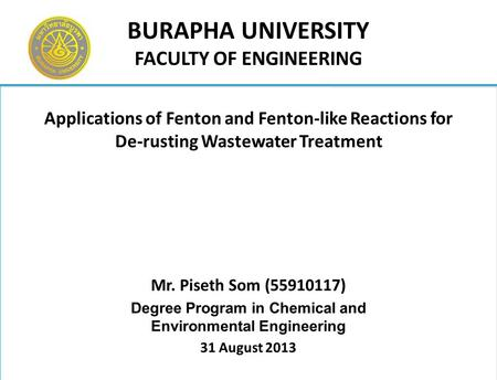 Applications of Fenton and Fenton-like Reactions for De-rusting Wastewater Treatment Mr. Piseth Som (55910117) Degree Program in Chemical and Environmental.