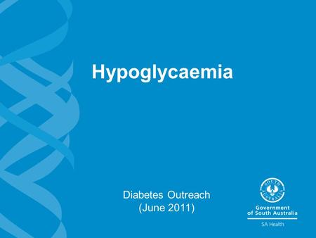 Hypoglycaemia Diabetes Outreach (June 2011). 2 Hypoglycaemia Learning outcomes >Can state what hypoglycaemia is >Be able to assess who is at risk of hypoglycaemia.