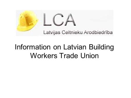 Information on Latvian Building Workers Trade Union.
